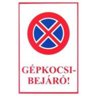 JKH Tábla műanyag A4 GÉPKOCSI BEJÁRÓ 3427108