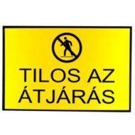 JKH Tábla műanyag A4 TILOS AZ ÁTJÁRÁS 3427152